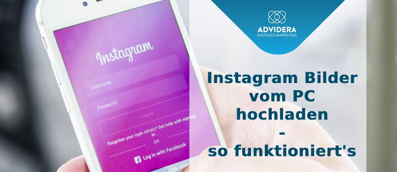 Instagram Bilder vom PC hochladen