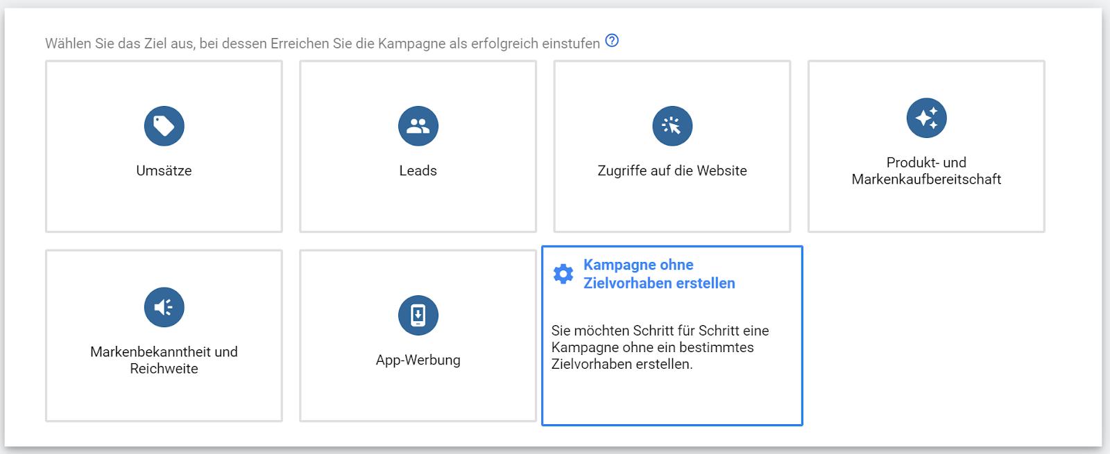 Auswahl eines Kampagnenziels bei der Erstellung einer Google Ads Kampagne