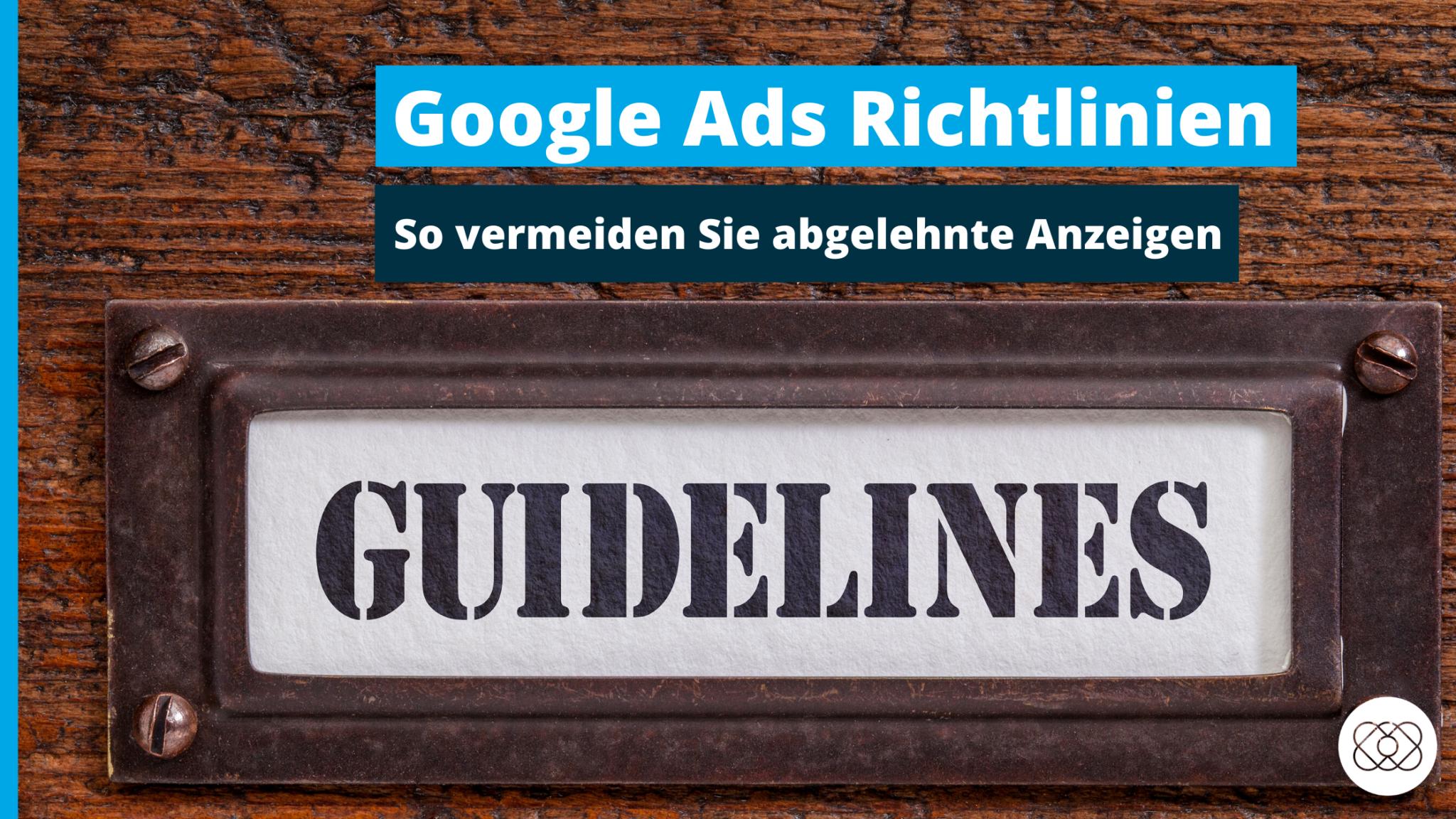 Google Ads Richtlinien