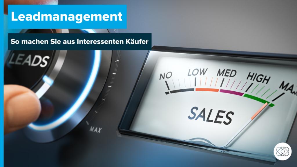 Beitragsbild Leadmanagement: So machen Sie aus Interessenten Kunden